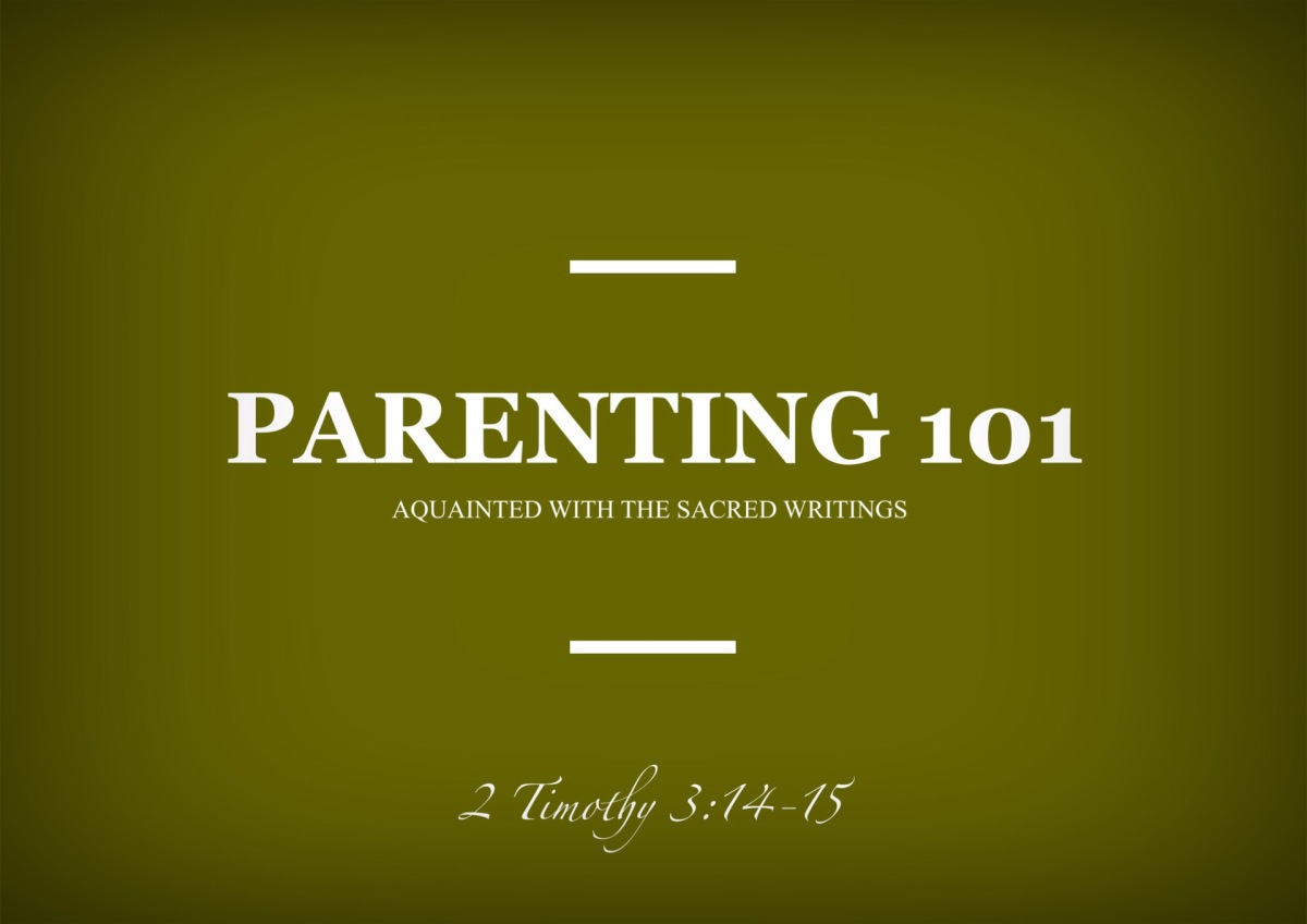 Parenting 101: Acquainted With the Sacred Writings
