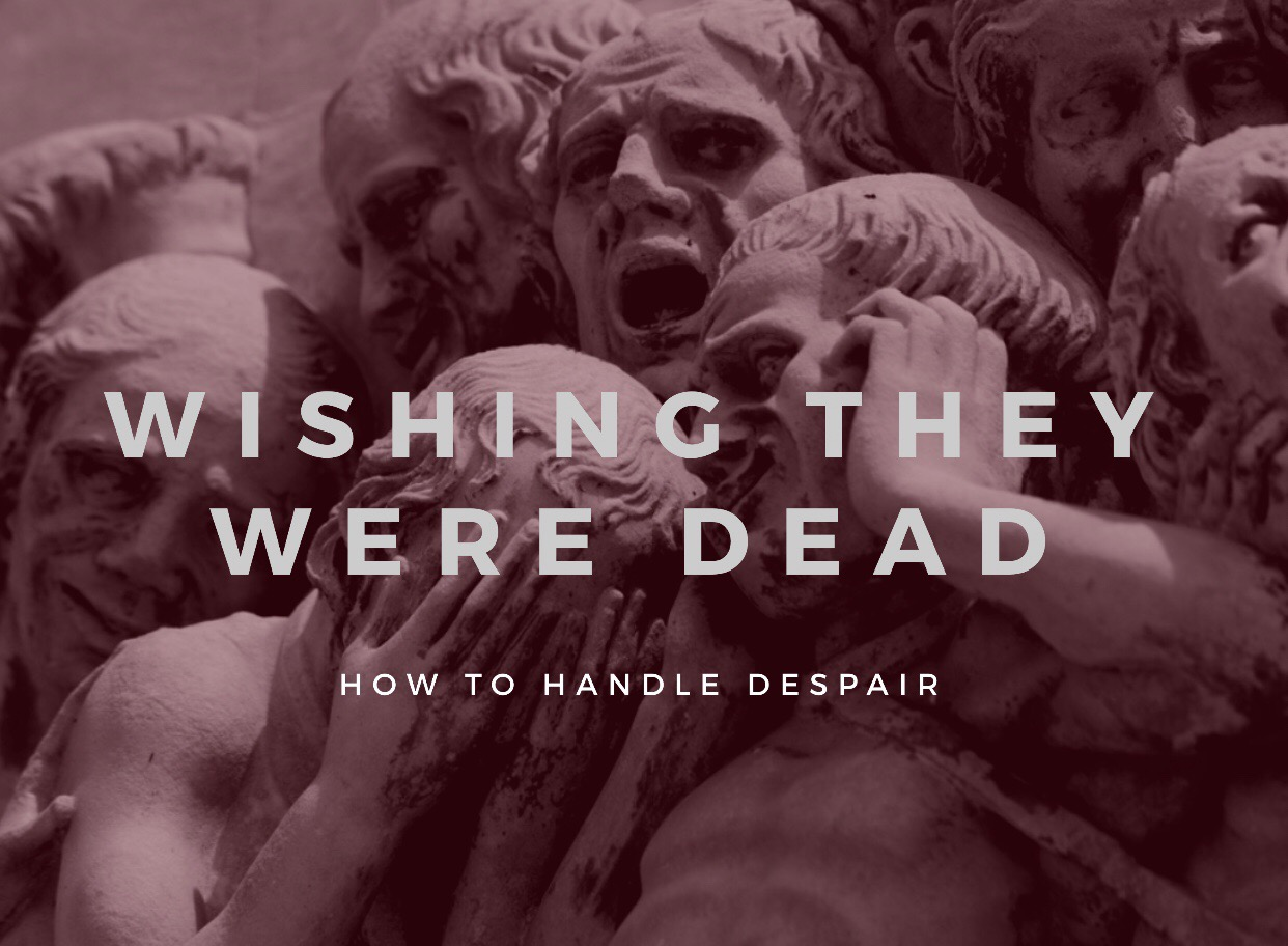 Wishing They Were Dead: How to Handle Despair