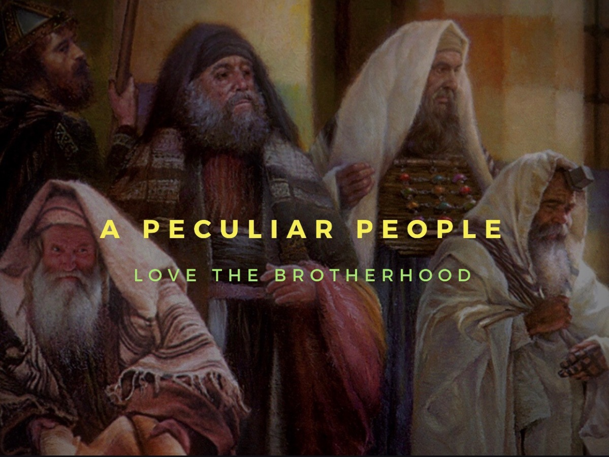 A Peculiar People Love the Brotherhood