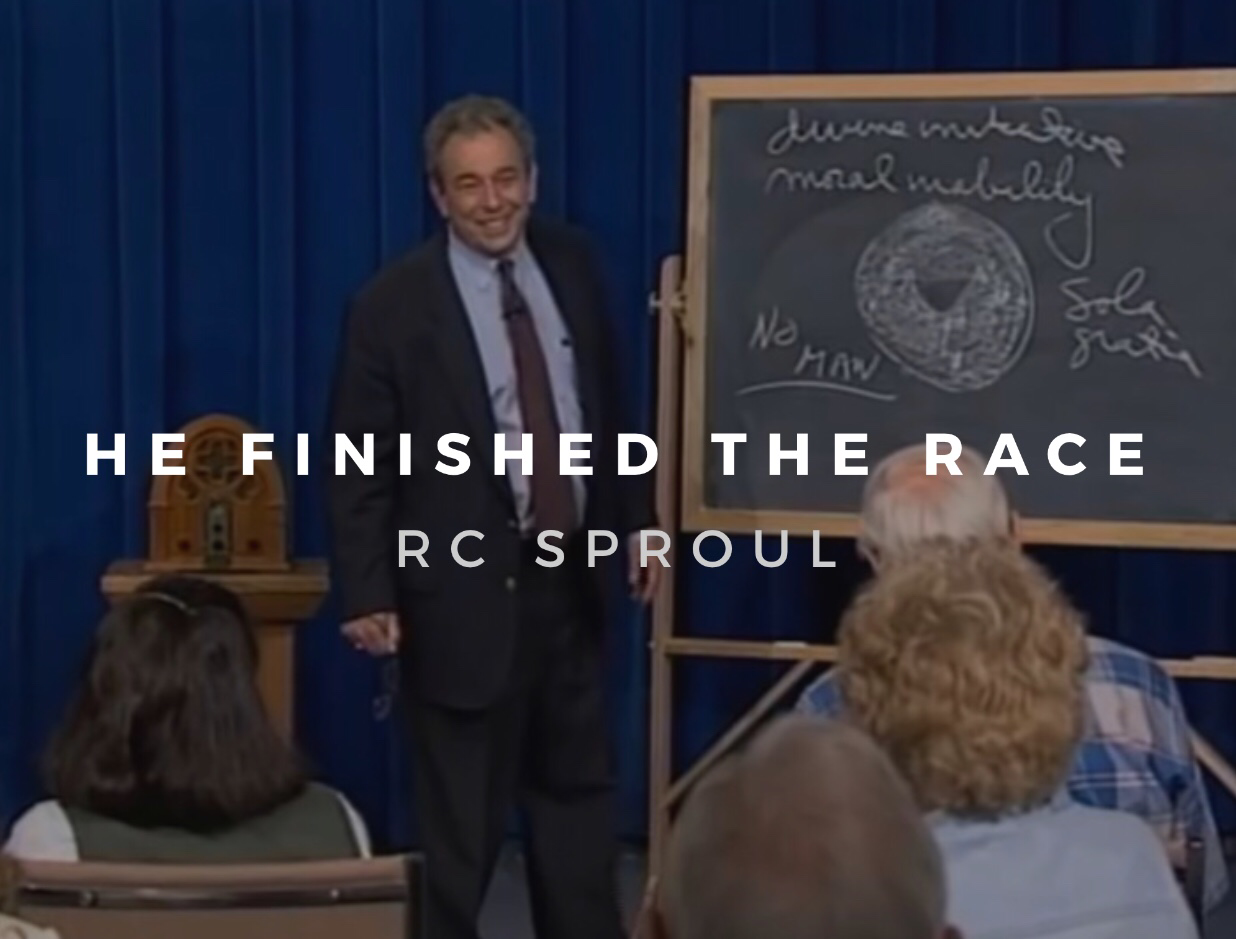 He Finished the Race (RC Sproul)