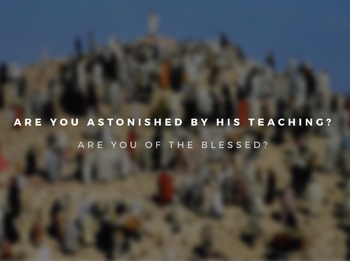 Are You Astonished by His Teaching? Are You of the Blessed?