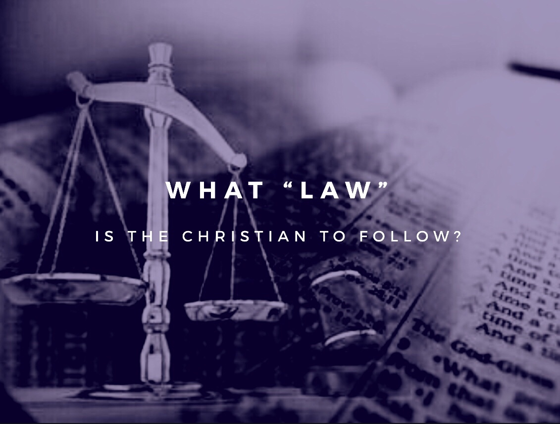 "What ""law"" is the Christian to follow?"