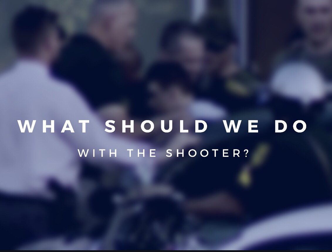 What Should We Do With The Shooter?