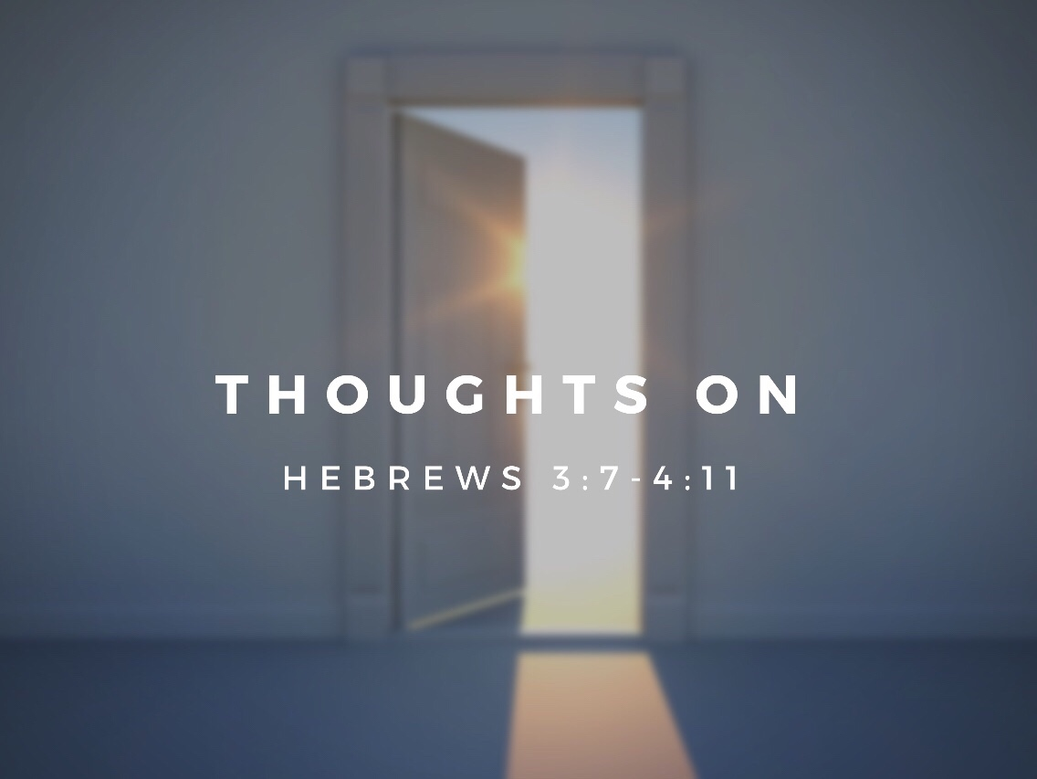 Thoughts on Hebrews 3:7-4:11