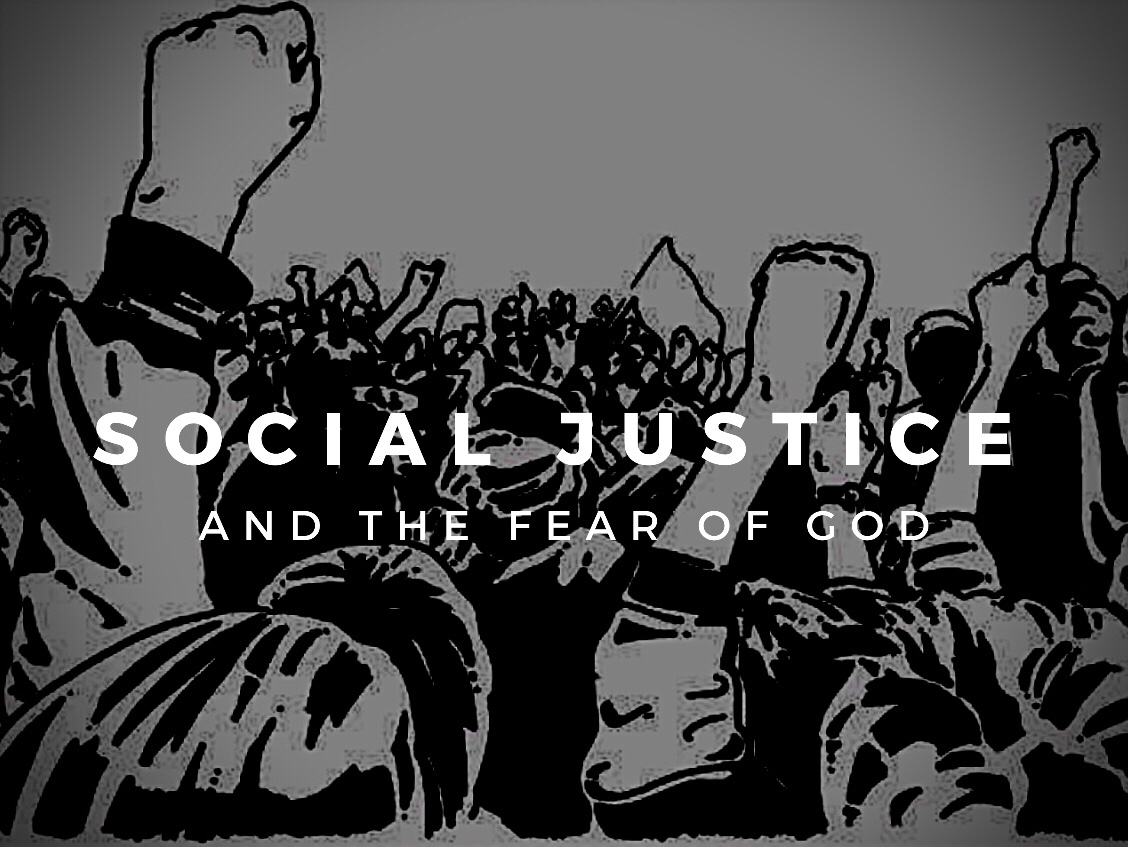 Social Justice and the Fear of God
